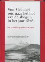 Von Siebold's reis naar het hof van de shogun in het jaar 1826 / druk 1
