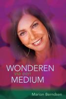 Wonderen via een medium gewoon Marion / druk 1 - Berndsen, M.