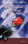 My Husband, My Lord, My All - Kos-Paula, Melanie