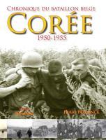 Chronique du Bataillon Belge Corée 1950-1955 / druk 1 - Peerlinck, Hugo