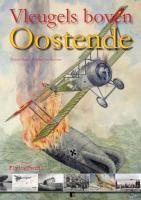 Vleugels boven Oostende 1909-1919 / druk 1 - Major, W.