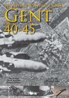 Een eeuw luchtvaart boven Gent - 1940-1945 / 2 / druk 1 - Dhanens, Piet; Decker, C. De; Antheunis, G.