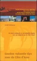 Gouden vakantie tips voor de Cote d'Azur / druk 1 - Verhoeven, A.