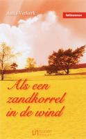 Als een zandkorrel in de wind / druk 1 - Verkerk, A.