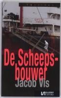 De scheepsbouwer / druk 1 - Vis, J.