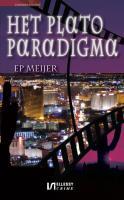 Het Plato paradigma / druk 1 - Meijer, E.