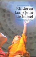 Kinderen koop je in de hemel / druk 1 - Noordegraaf-Eelens, L.