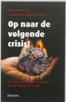 Op naar de volgende crisis / druk 1 - Velthuis, O.; Noordegraaf; Eelens, L.