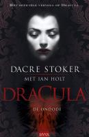 Dracula de Ondode / druk 1 - Stoker, Dacre; Holt, Ian