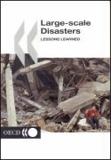 Large-Scale Disasters: Lessons Learned