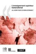 L'Enseignement Suprieur Transnational: Un Levier Pour Le Dveloppement - OECD Publishing; Oecd Publishing, Publishing