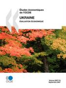 Tudes Conomiques de L'Ocde: Ukraine - Valuation Conomique - Volume 2007-16 - Oecd Publishing, Publishing