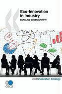 Eco-Innovation in Industry Enabling Green Growth - Oecd Publishing, Publishing