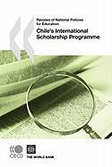 Reviews of National Policies for Education Chile's International Scholarship Programme - Oecd Publishing, Publishing; Oecd Publishing