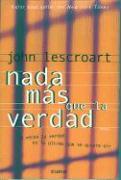 Nada Mas Que La Verdad - Lescroart, John