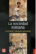 La SOCIEDAD ROMANA: HISTORIA DE LAS COSTUMBRES EN ROMA, DESDE AUGUSTO HASTA LOS ANTONINOS