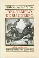 del Templo de Su Cuerpo - Bonifaz Nuo, Rub'n; Fuente, Ramn De La; Bonifaz Nuuno, Ruben