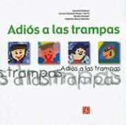 Adios A las Trampas - Dehesa, German; Dresser, Denise; Mayer-Serra, Carlos Elizondo