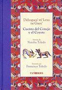 Cuento del Conejo y El Coyote = Didxagucasti Lexu Ne Gueu - Toledo, Natalia