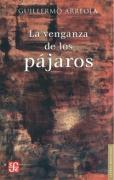 La Venganza de Los Pajaros - Arreola, Guillermo