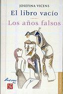 El Libro Vacio: Los Anos Falsos - Vicens, Josefina