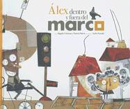 Alex Dentro y Fuera del Marco - Cardenas, Magolo; Pinero, Patricia