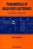 Fundamentals of Solid-State Electronics: Solution Manual - Sah, Chih-Tang