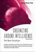 Organizing Around Intelligence: The New Paradigm - Yick, Liang Thow