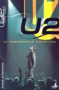 U2: El Peregrinaje Espiritual - Stockman, Steve