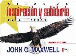 Citas de Inspiracion y Sabiduria: For Leaders - Maxwell, John C.; Zondervan Publishing