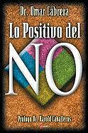 Lo Positivo del 'No' - Cabrera, Omar