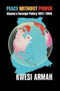 Peace Without Power - Armah, Kwesi