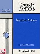 Eduardo Santos: Magoas de Africano