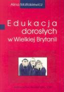 Edukacja doroslych w Wielkiej Brytanii - Matlakiewicz, Alina