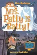 Mrs. Patty Is Batty! - Gutman, Dan
