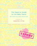 The Experts' Guide to the Baby Years: 100 Things Every Parent Should Know