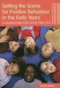 Setting the Scene for Positive Behaviour in the Early Years: A Framework for Good Practice - Swale, Jason