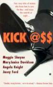 Kick Ass - Shayne, Maggie; Davidson, MaryJanice; Ford, Jacey