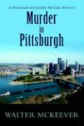 Murder in Pittsburgh: A Redmond and Jennifer McClain Mystery - McKeever, Walter F.
