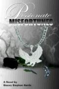 Passionate Misfortunes - Harris, Stacey Stephon