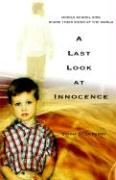 A Last Look at Innocence: Middle School Kids Share Their Views of the World - Perry, Donna Silva