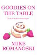 Goodies on the Table: Taste the Perfection Within You. - Romanoski, Mike