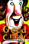 Good Crazy: Essays of a Mad Housewife - Walsh, Karen Adragna