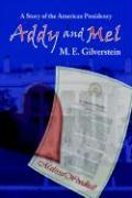 Addy and Mel: A Story of the American Presidency - Gilverstein, M. E.