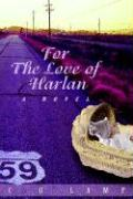 For the Love of Harlan - Lamp, C. O.