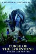 Curse of the Lyrestone: A Kingdom of Zhavahn Novel - Carpenter, Susan