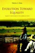Evolution Toward Equality: Equality for Women in the American West - Neal, Teresa S.