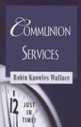 Communion Services - Wallace, Robin Knowles