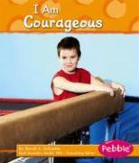 I Am Courageous - Schuette, Sarah L.