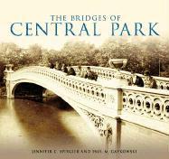The Bridges of Central Park - Spiegler, Jennifer C.; Gaykowski, Paul M.